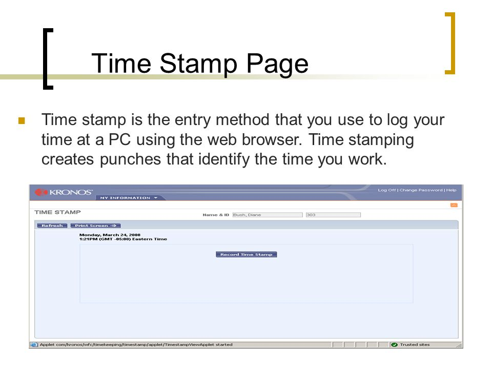 Time Stamp Page Time stamp is the entry method that you use to log your time at a PC using the web browser.