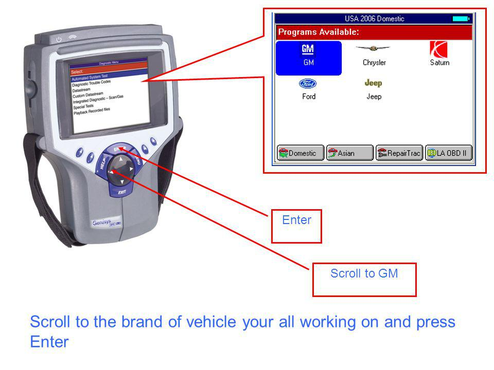 Scroll to GM Enter Scroll to the brand of vehicle your all working on and press Enter