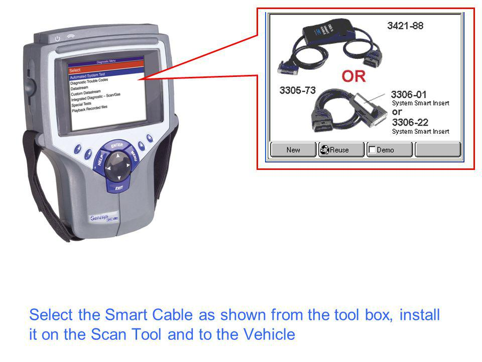 Select the Smart Cable as shown from the tool box, install it on the Scan Tool and to the Vehicle