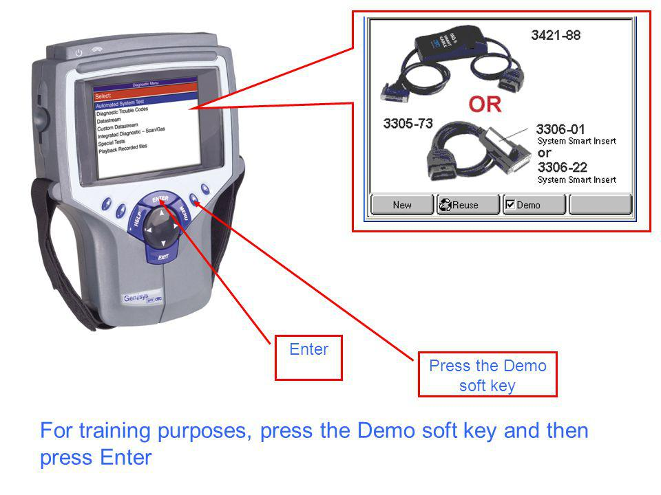 Press the Demo soft key Enter For training purposes, press the Demo soft key and then press Enter