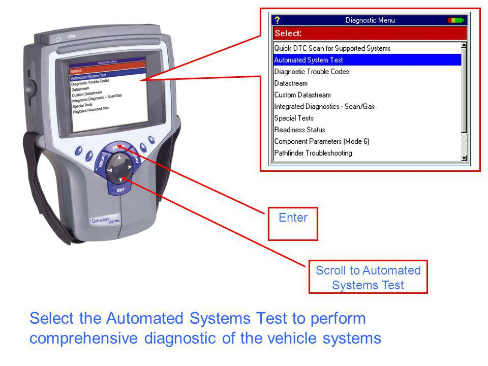 Scroll to Automated Systems Test Enter Select the Automated Systems Test to perform comprehensive diagnostic of the vehicle systems