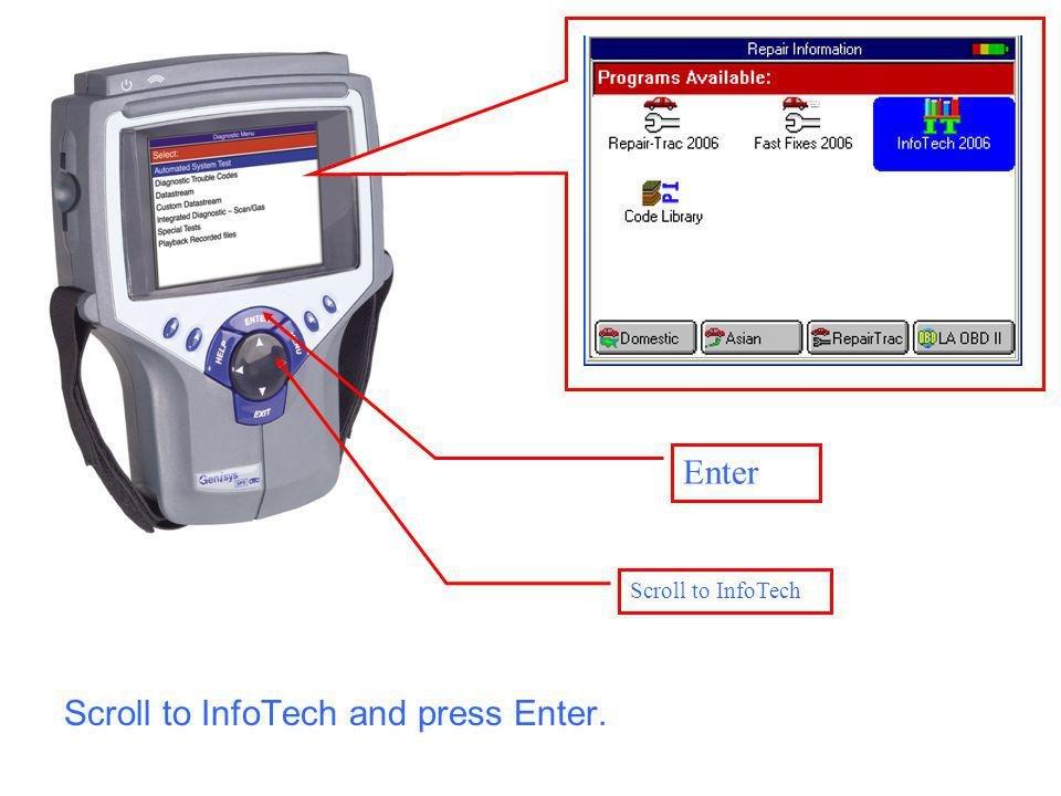Enter Scroll to InfoTech Scroll to InfoTech and press Enter.