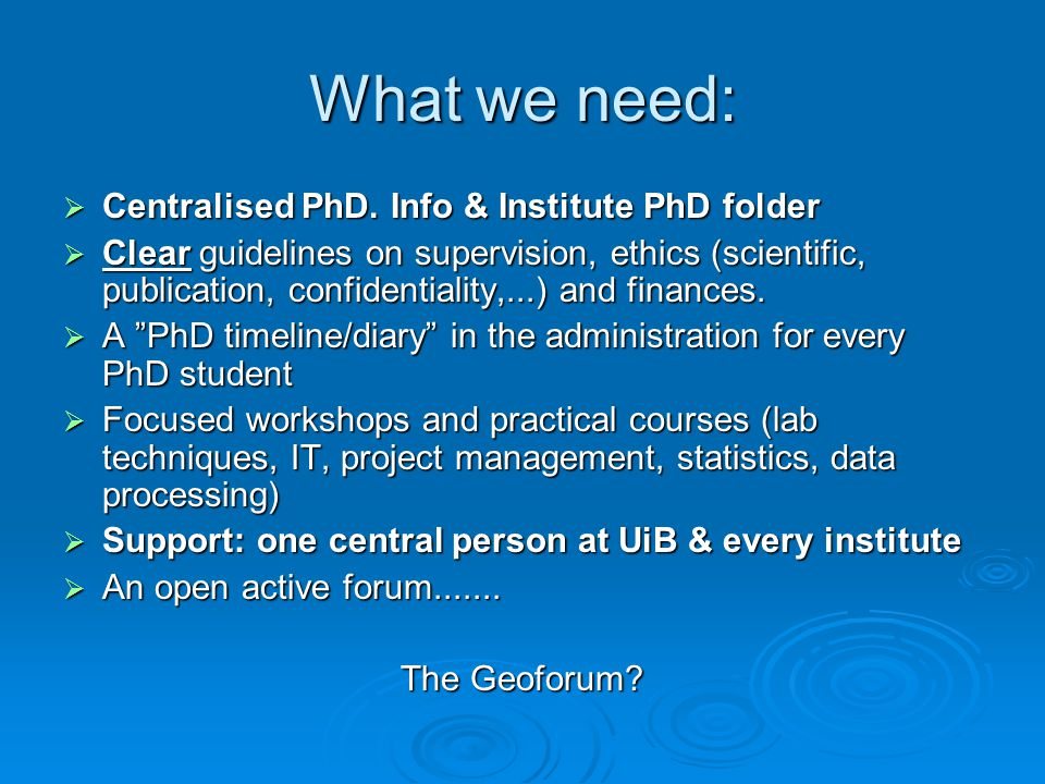What we need: Centralised PhD. Info & Institute PhD folder Centralised PhD.