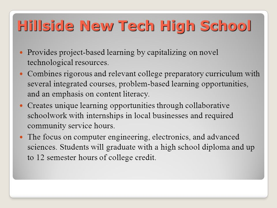 Hillside New Tech High School Provides project-based learning by capitalizing on novel technological resources.