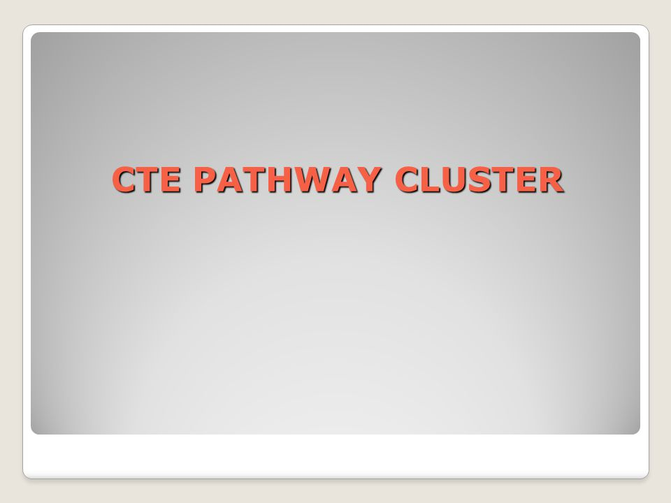 CTE PATHWAY CLUSTER