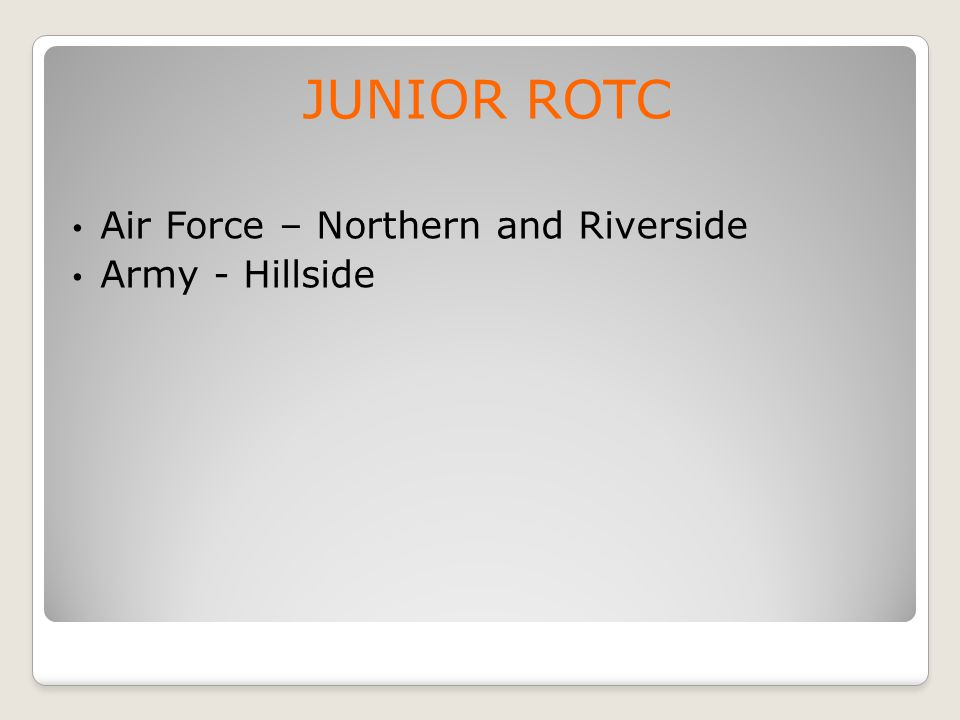 JUNIOR ROTC Air Force – Northern and Riverside Army - Hillside