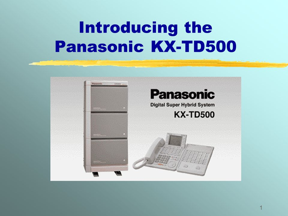 1 Introducing the Panasonic KX-TD500
