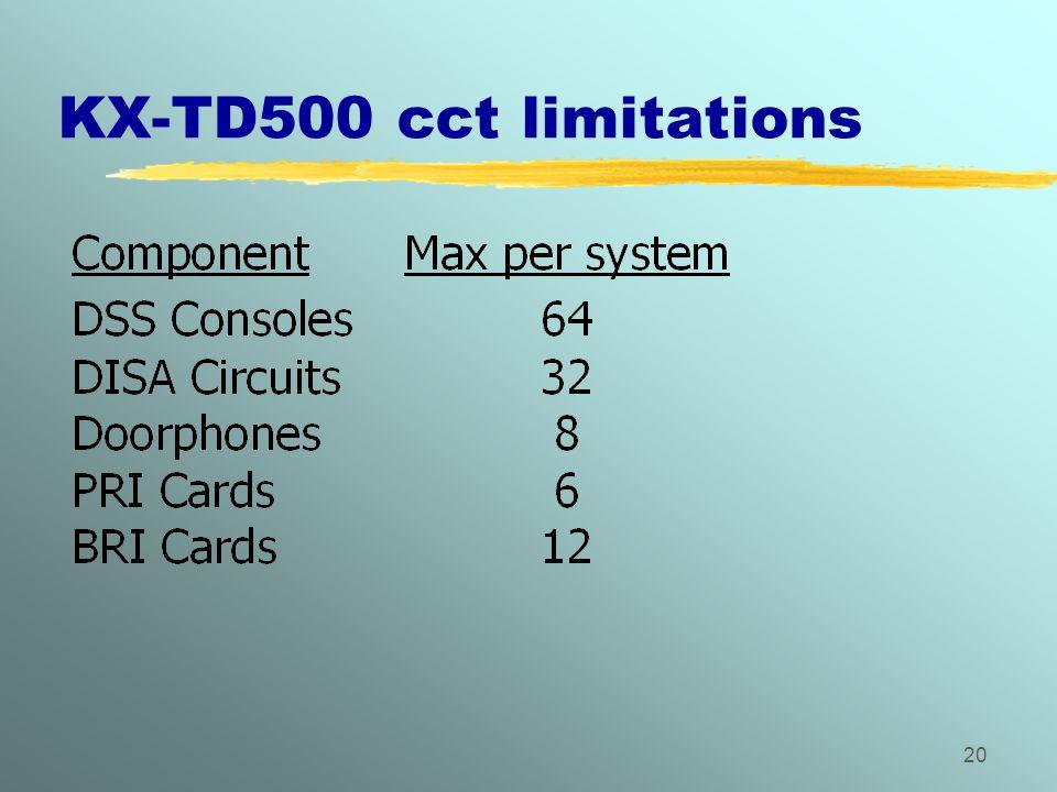 20 KX-TD500 cct limitations