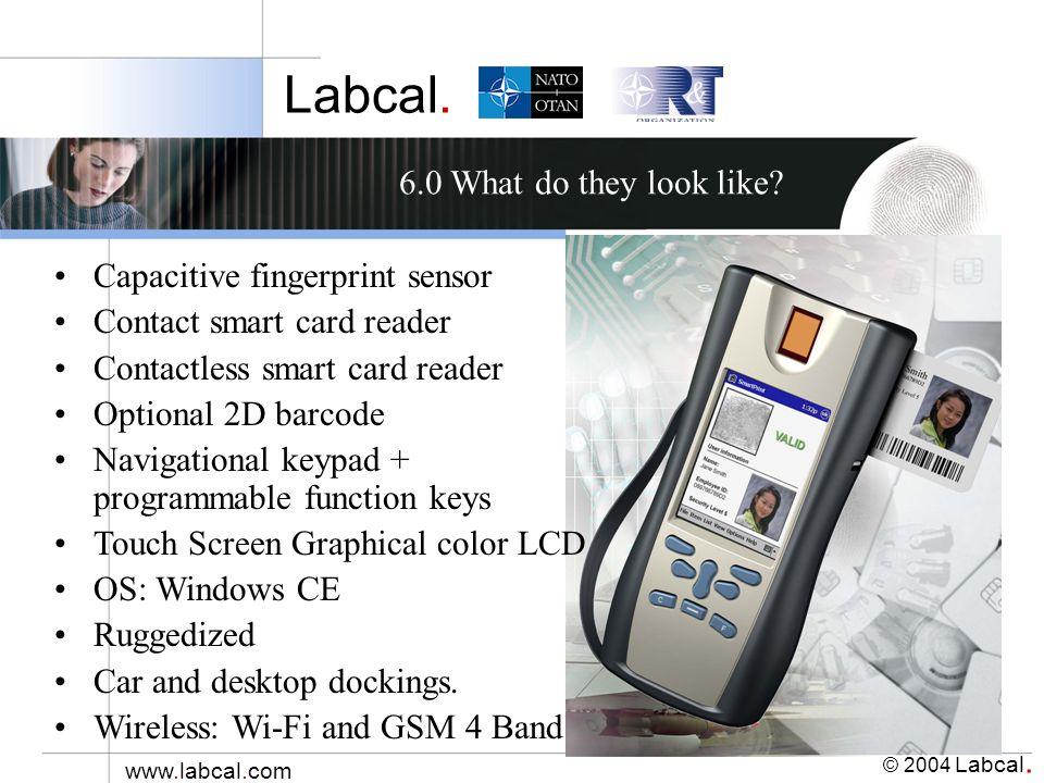 Labcal. © 2004 Labcal. www.labcal.com Capacitive fingerprint sensor Contact smart card reader Contactless smart card reader Optional 2D barcode Naviga