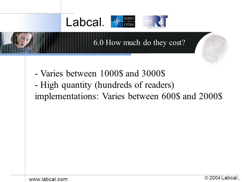 Labcal. © 2004 Labcal. www.labcal.com 6.0 How much do they cost.
