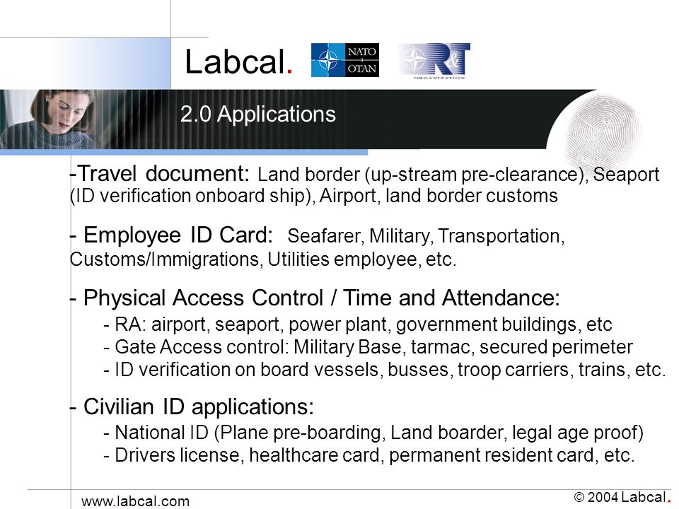 Labcal. © 2004 Labcal. www.labcal.com 2.0 Applications -Travel document: Land border (up-stream pre-clearance), Seaport (ID verification onboard ship)
