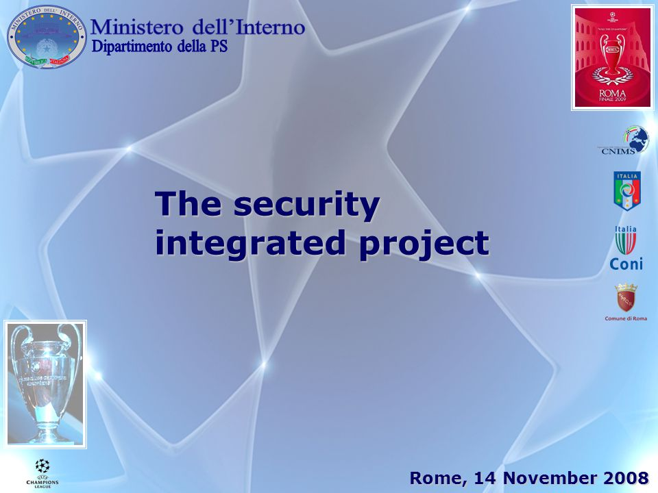 The security integrated project Rome, 14 November 2008