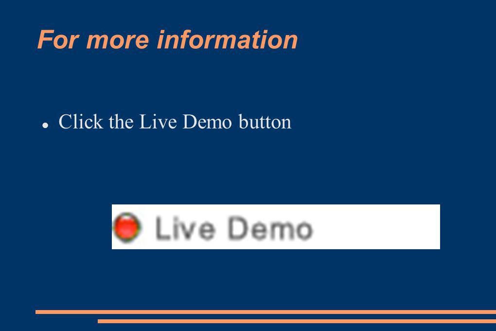 For more information Click the Live Demo button