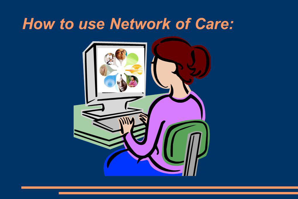 How to use Network of Care: