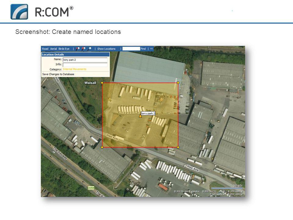 Fleet Management | R:COM ® Reports Software Screenshot: Create named locations