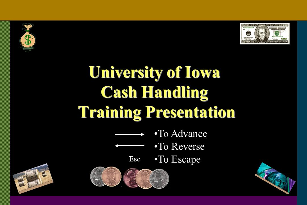 Departmental Certification Responsibility Every unit handling cash or its equivalent is required to review this presentation by March 31, 2005.