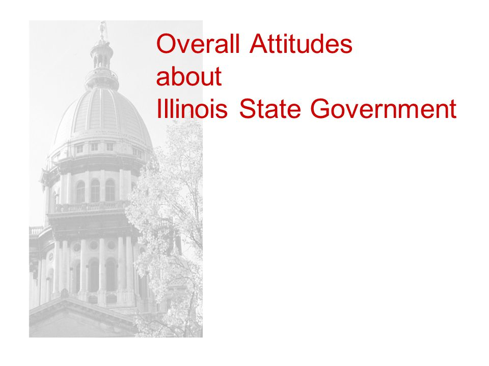 Overall Attitudes about Illinois State Government