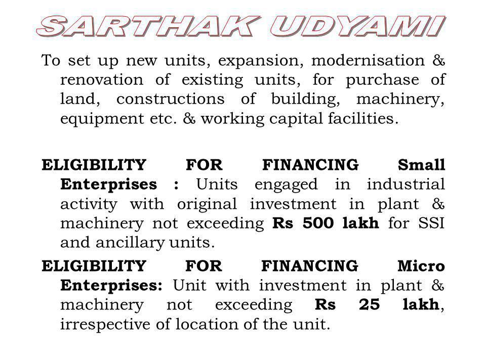 To set up new units, expansion, modernisation & renovation of existing units, for purchase of land, constructions of building, machinery, equipment et