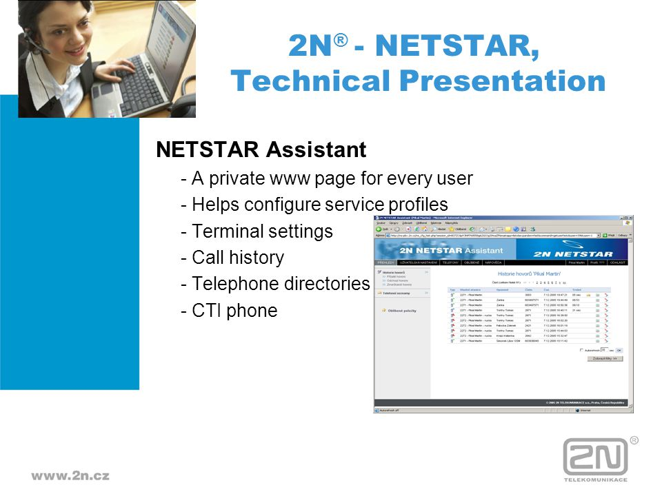 NETSTAR Assistant - A private www page for every user - Helps configure service profiles - Terminal settings - Call history - Telephone directories -