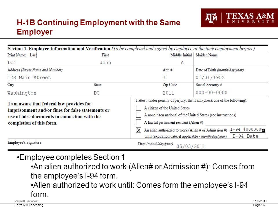 Payroll Services Form I-9 Processing 11/8/2011 Page 16 H-1B Continuing Employment with the Same Employer Employee completes Section 1 An alien authori