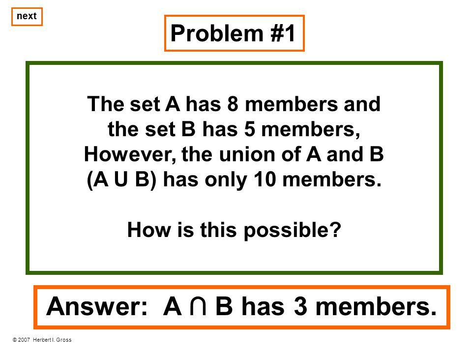 Answer: A B has 3 members.