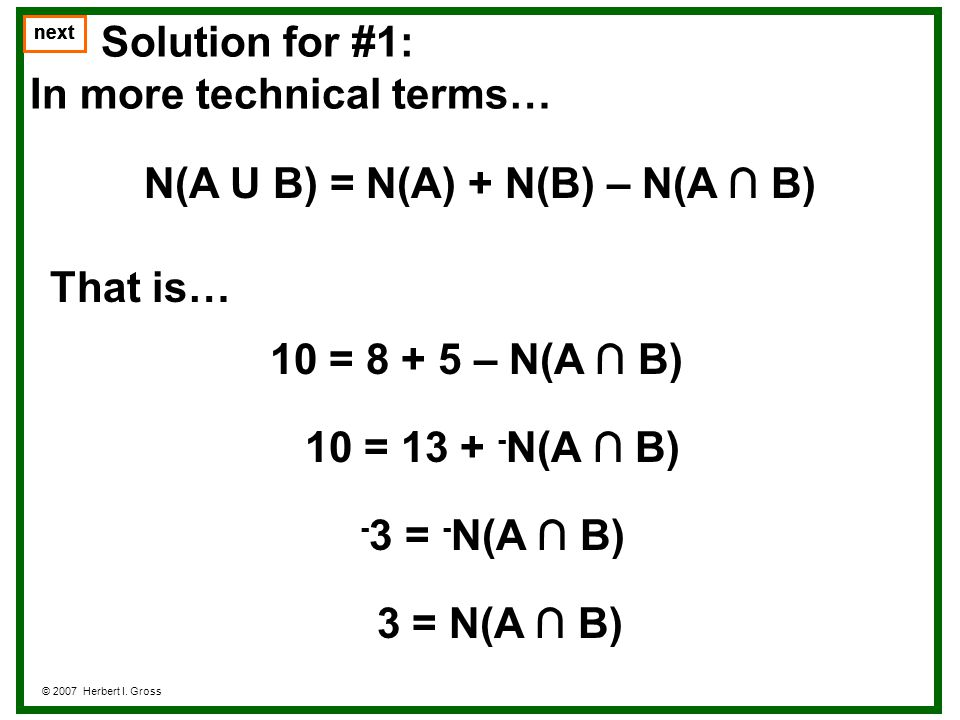 next Notes on #1 The formula… N(A U B) = N(A) + N(B) – N(A B) plays an important role in problems that involve being able to count accurately (such as in determining the probability of a particular outcome occurring).