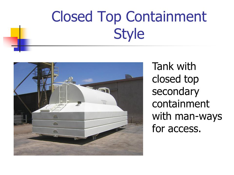 Closed Top Containment Style Tank with closed top secondary containment with man-ways for access.