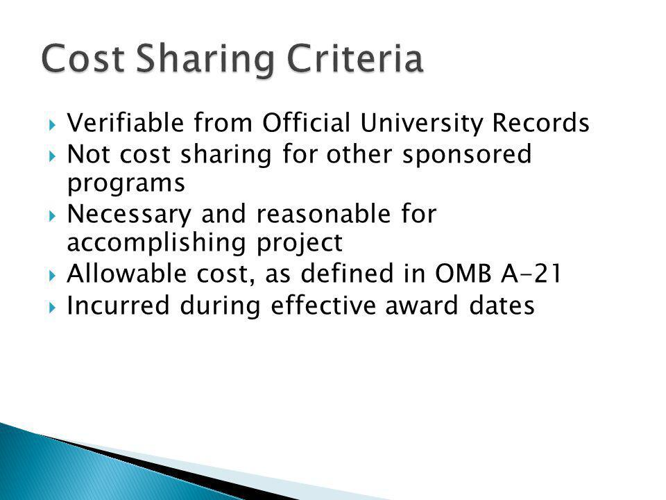 Verifiable from Official University Records Not cost sharing for other sponsored programs Necessary and reasonable for accomplishing project Allowable