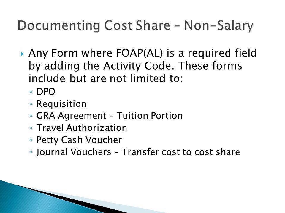 Any Form where FOAP(AL) is a required field by adding the Activity Code.
