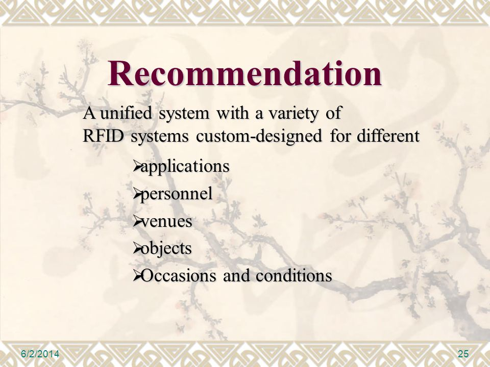 Recommendation applications applications personnel personnel venues venues objects objects Occasions and conditions Occasions and conditions 6/2/201425 A unified system with a variety of RFID systems custom-designed for different