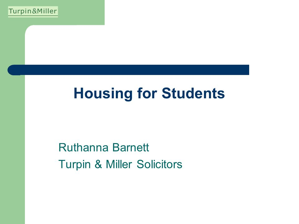 Housing for Students Ruthanna Barnett Turpin & Miller Solicitors