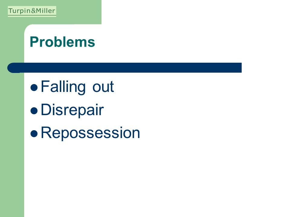 Problems Falling out Disrepair Repossession