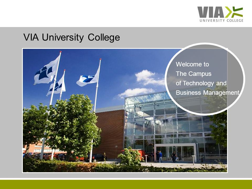 VIAUC.DK VIA University College Welcome to The Campus of Technology and Business Management