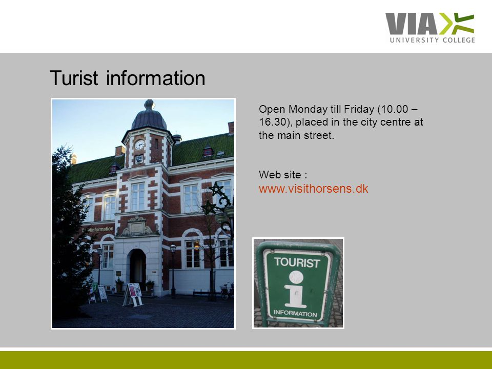 VIAUC.DK Open Monday till Friday (10.00 – 16.30), placed in the city centre at the main street.