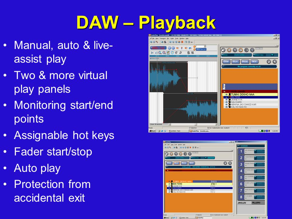 DAW – Playback Manual, auto & live- assist play Two & more virtual play panels Monitoring start/end points Assignable hot keys Fader start/stop Auto play Protection from accidental exit