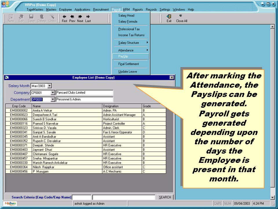 After marking the Attendance, the Payslips can be generated. Payroll gets generated depending upon the number of days the Employee is present in that
