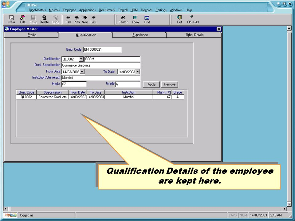 Qualification Details of the employee are kept here.