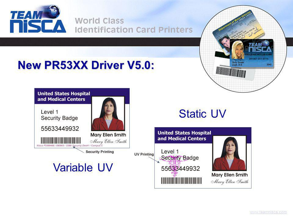 www.teamnisca.com Password protected Security Printing Options: – Print time, date, – Serial number of printer, – And add custom text On every card printed using standard ink ribbons or in UV.