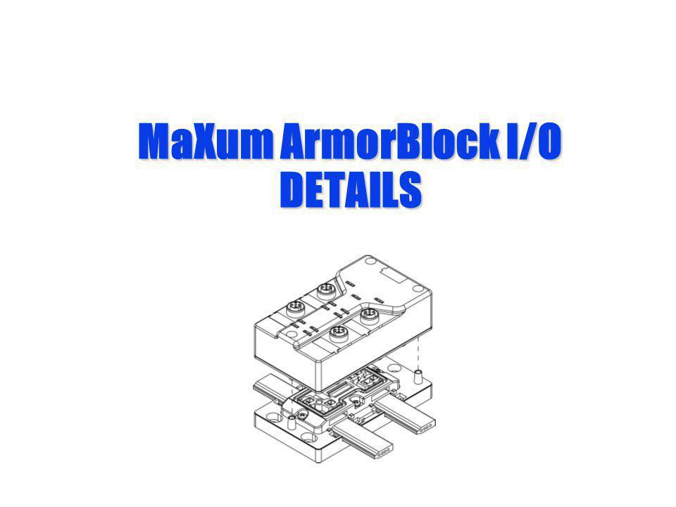 MaXum ArmorBlock I/O DETAILS