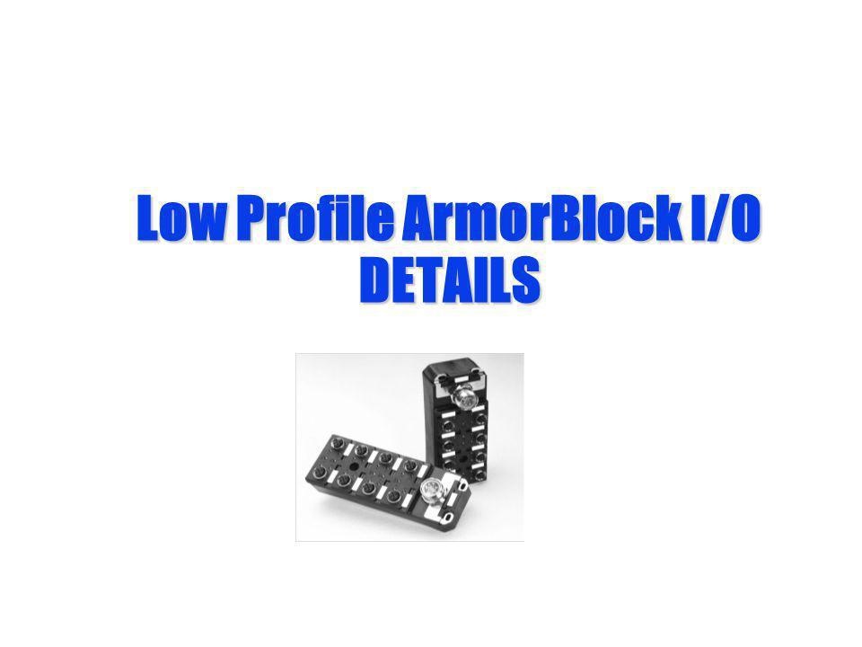 Low Profile ArmorBlock I/O DETAILS