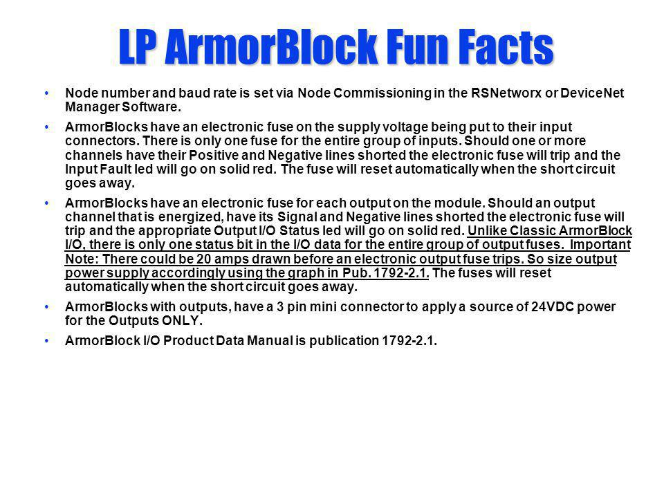 LP ArmorBlock Fun Facts Node number and baud rate is set via Node Commissioning in the RSNetworx or DeviceNet Manager Software. ArmorBlocks have an el