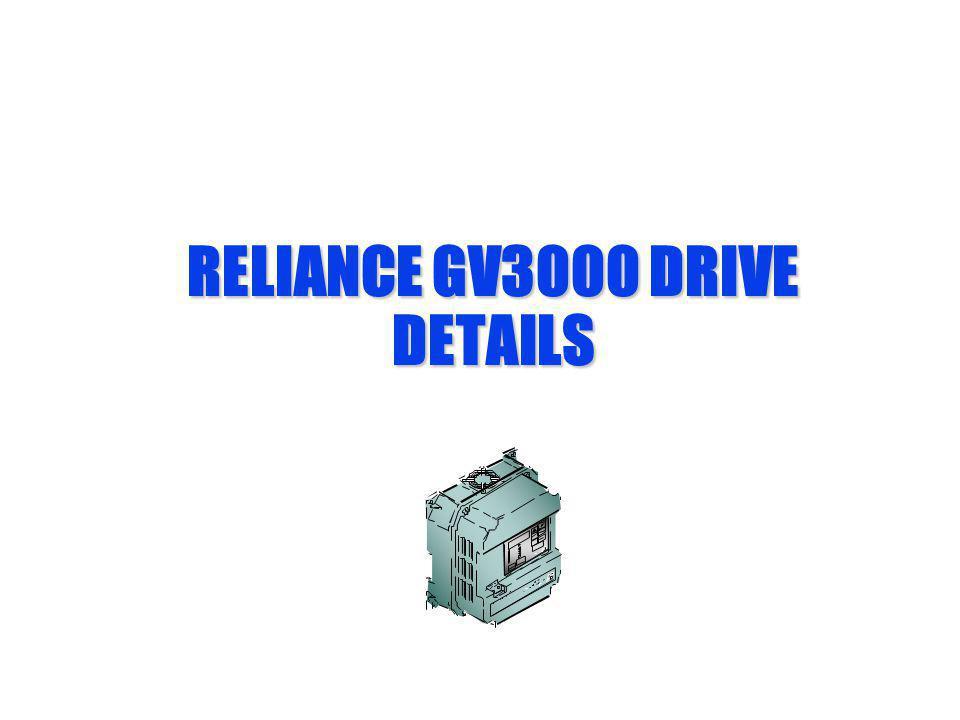 RELIANCE GV3000 DRIVE DETAILS