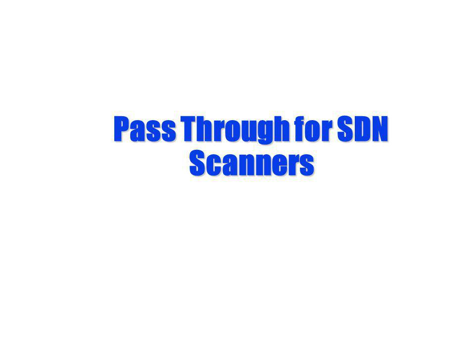 Pass Through for SDN Scanners