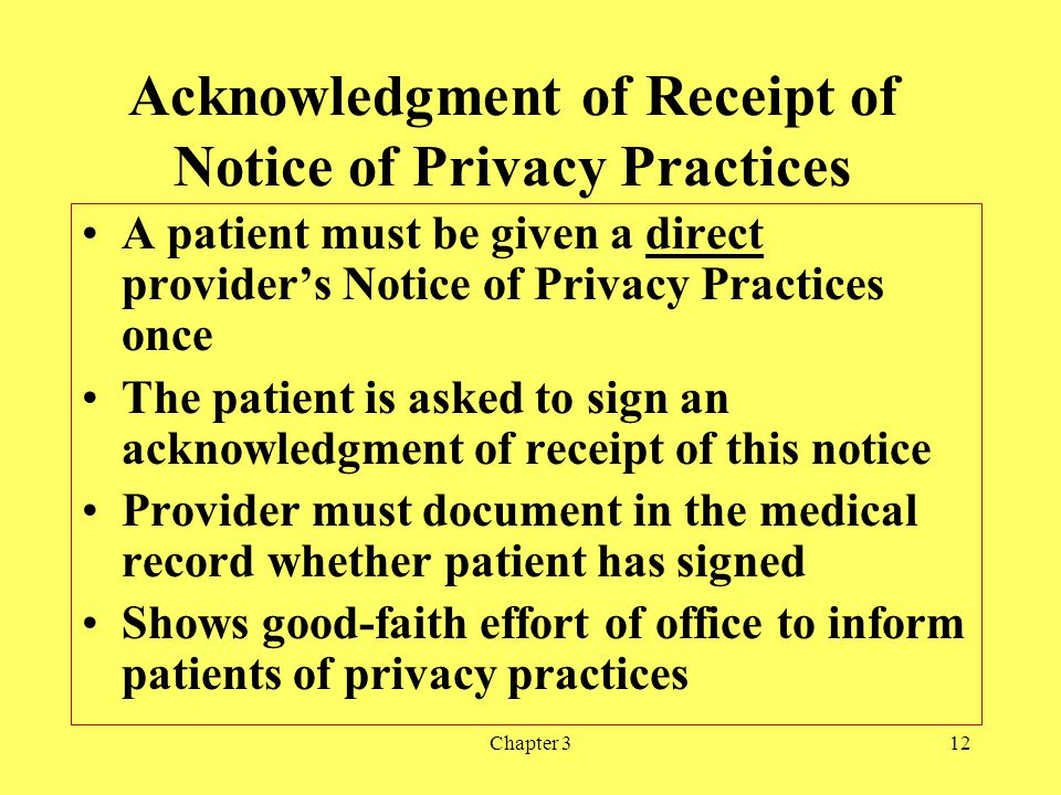 Chapter 312 Acknowledgment of Receipt of Notice of Privacy Practices A patient must be given a direct providers Notice of Privacy Practices once The p