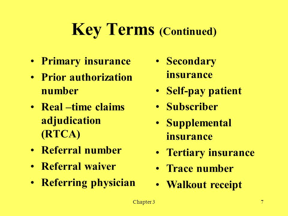 Chapter 37 Key Terms (Continued) Primary insurance Prior authorization number Real –time claims adjudication (RTCA) Referral number Referral waiver Re