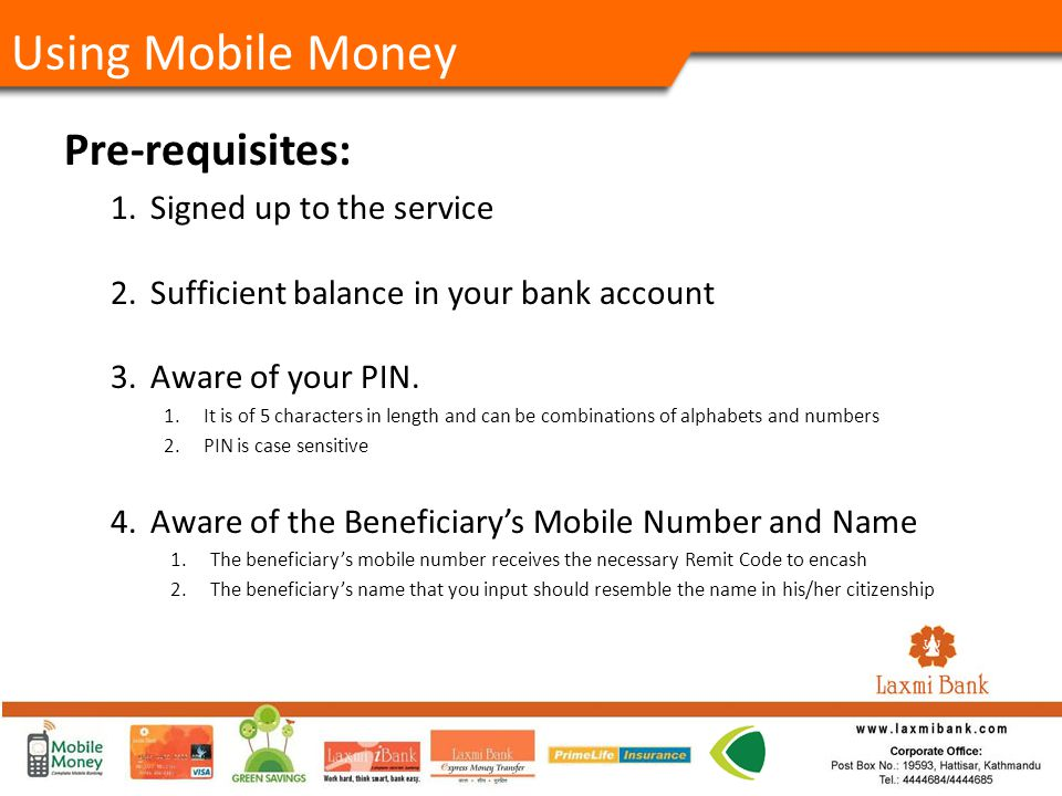 Pre-requisites: 1.Signed up to the service 2.Sufficient balance in your bank account 3.Aware of your PIN.