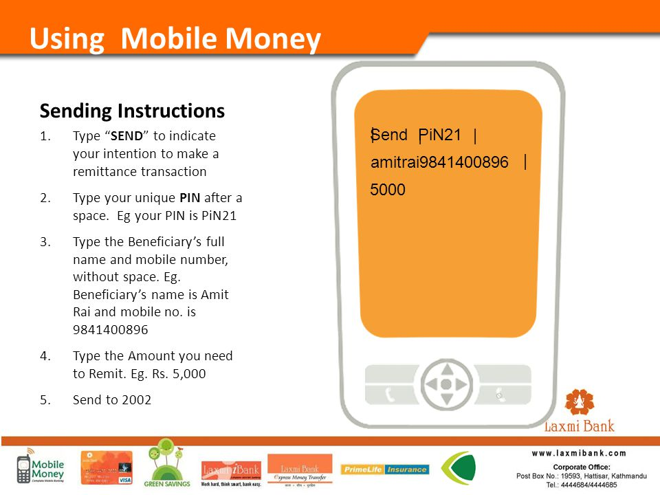 Sending Instructions 1.Type SEND to indicate your intention to make a remittance transaction 2.Type your unique PIN after a space.