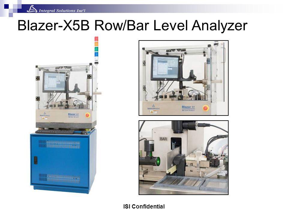 ISI Confidential Blazer-X5B Row/Bar Level Analyzer