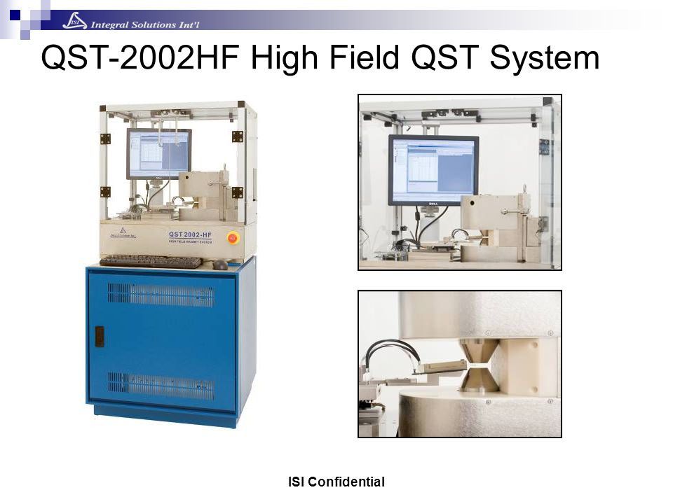 ISI Confidential QST-2002HF High Field QST System