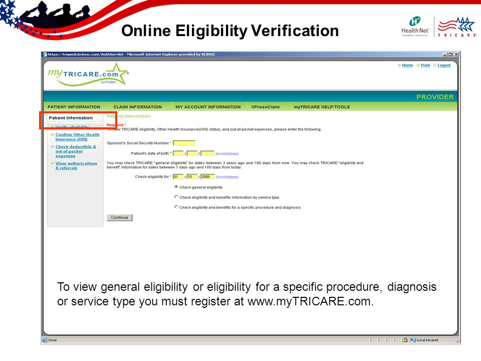 Online Eligibility Verification To view general eligibility or eligibility for a specific procedure, diagnosis or service type you must register at ww